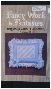 Hapsburg Lace Collection II / Fancy Work & Fantasies