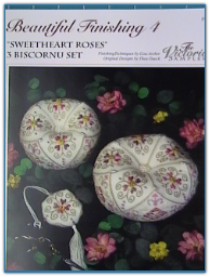 Beautiful Finishing 4 - Sweetheart Roses - 3 Biscornu / Victoria Sampler